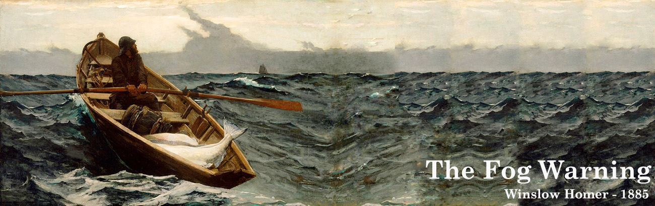 Winslow Homer The Fog Warning 1885, Dave Mallach's nautical report on fine yachts